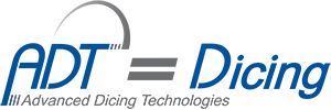 ADT - Advanced Dicing Technologies